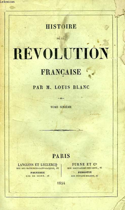 HISTOIRE DE LA REVOLUTION FRANCAISE, TOME VI