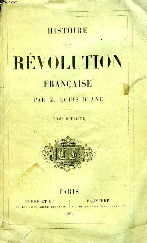 HISTOIRE DE LA REVOLUTION FRANCAISE, TOME XII