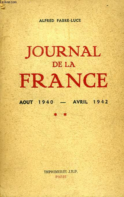 JOURNAL DE LA FRANCE, AOUT 1940 - AVRIL 1942