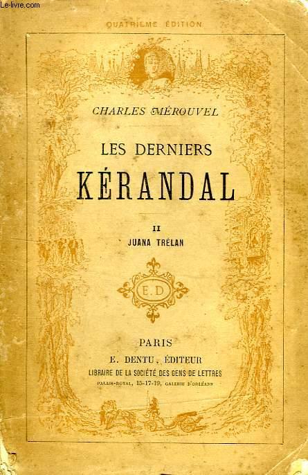 LES DERNIERS KERANDAL, TOME II, JUANA TRELAN