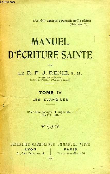 MANUEL D'ECRITURE SAINTE, TOME IV, LES EVANGILES