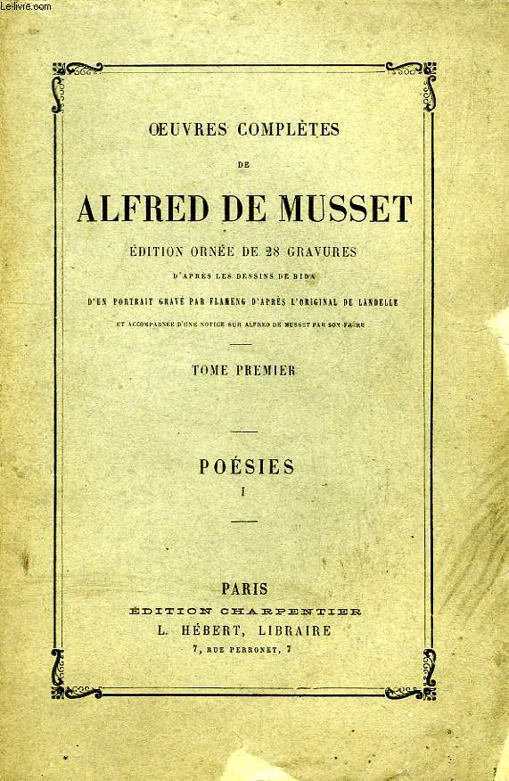 OEUVRES COMPLETES DE ALFRED DE MUSSET, TOME I, POESIES, I