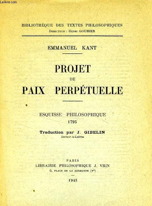 PROJET DE PAIX PERPETUELLE, ESQUISSE PHILOSOPHIQUE, 1795