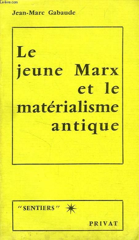 LE JEUNE MARX ET LE MATERIALISME ANTIQUE