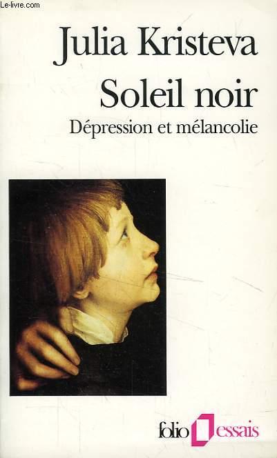 SOLEIL NOIR, DEPRESSION ET MELANCOLIE