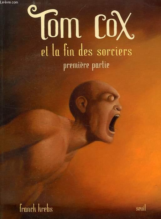TOM COX ET LA FIN DES SORCIERS, 1re PARTIE