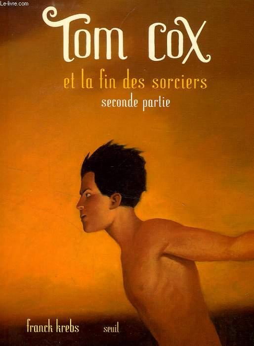 TOM COX ET LA FIN DES SORCIERS, 2e PARTIE