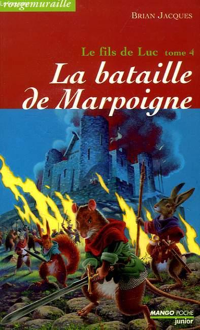 LE FILS DE LUC, TOME 4, LA BATAILLE DE MARPOIGNE
