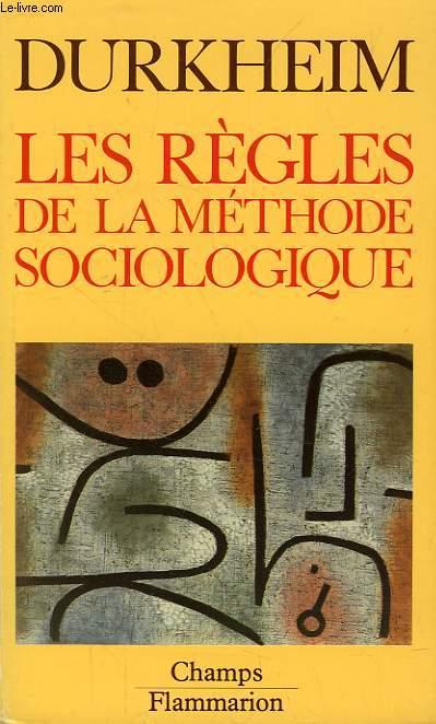 LES REGLES DE LA METHODE SOCIOLOGIQUE