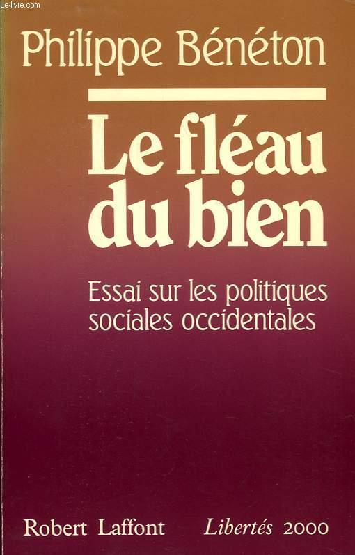LE FLEAU DU BIEN, ESSAI SUR LES POLITIQUES SOCIALES OCCIDENTALES (1960-1980)