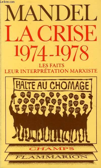 LA CRISE, 1974-1978, LES FAITS, LEUR INTERPRETATION MARXISTE