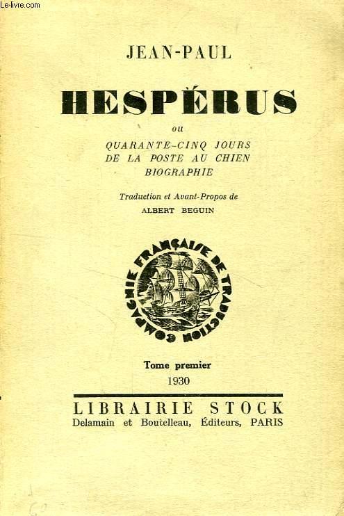 HESPERUS, OU QUARANTE-CINQ JOURS DE LA POSTE AU CHIEN, BIOGRAPHIE, 2 TOMES