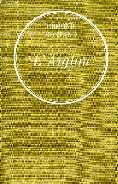 L'AIGLON, DRAME EN 6 ACTES EN VERS