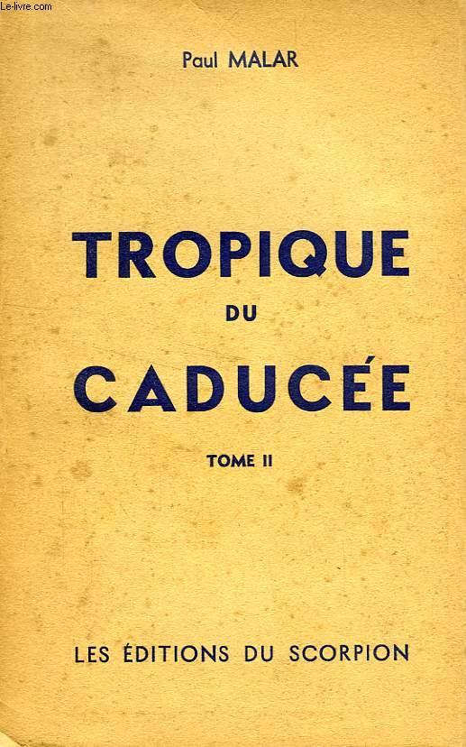 TROPIQUE DU CADUCEE, TOME II