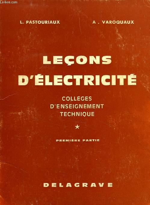 LECONS D'ELECTRICITE AUX COLLEGES D'ENSEIGNEMENT TECHNIQUE, 1re PARTIE