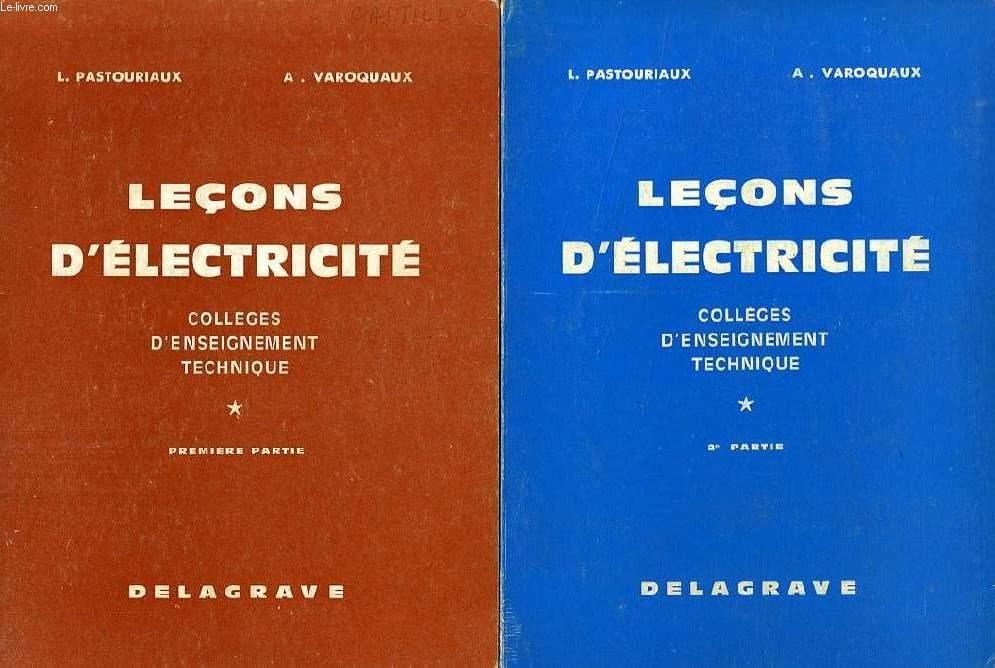 LECONS D'ELECTRICITE AUX COLLEGES D'ENSEIGNEMENT TECHNIQUE, 2 TOMES (PARTIES)