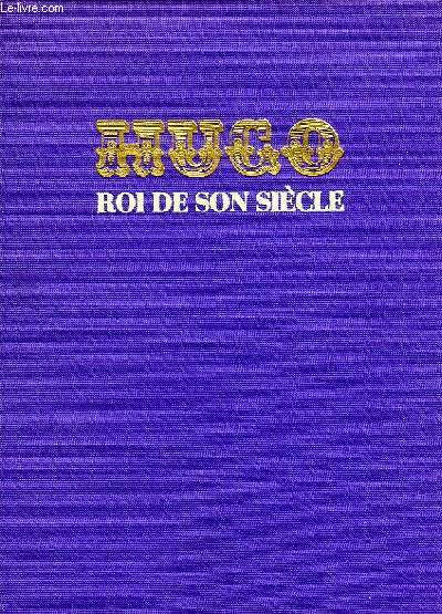 HUGO, ROI DE SON SIECLE