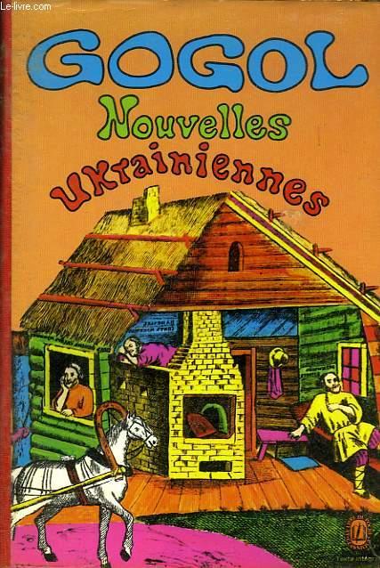 LES NOUVELLES UKRAINIENNES, LES SOIREES DU HAMEAU, MIRGOROD