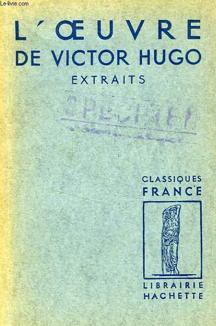 L'OEUVRE DE VICTOR HUGO, EXTRAITS