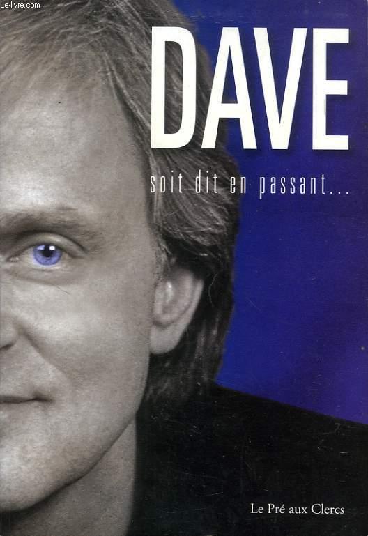 DAVE, SOIT EN DIT EN PASSANT...