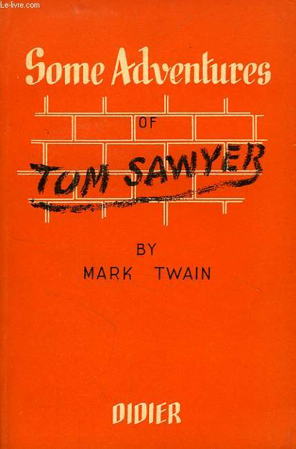 SOME ADVENTURES OF TOM SAWYER