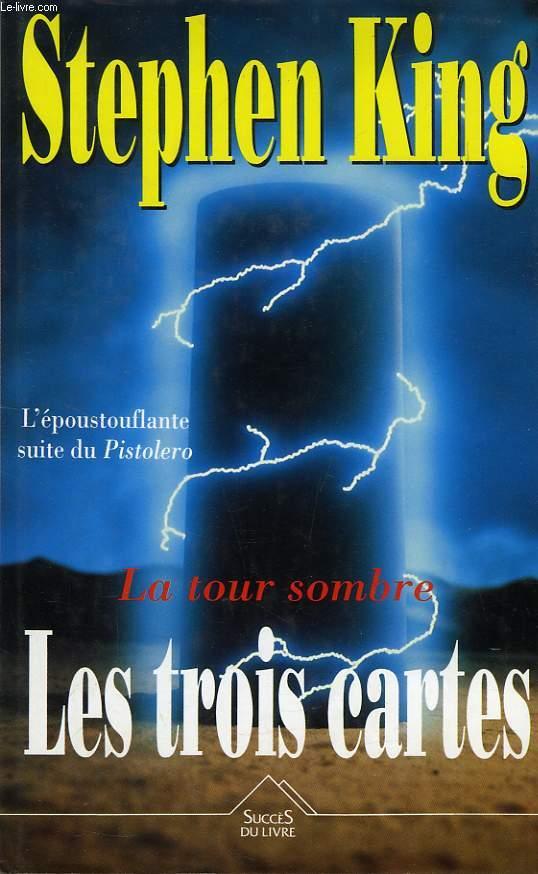LA TOUR SOMBRE, LES TROIS CARTES