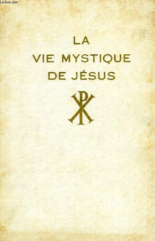 LA VIE MYSTIQUE DE JESUS