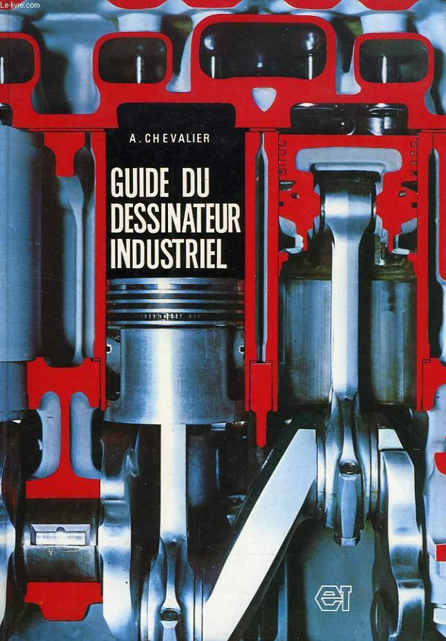 guide du dessinateur industriel chevalier a guide du dessinateur industriel 2017 pdf guide du dessinateur industrielle