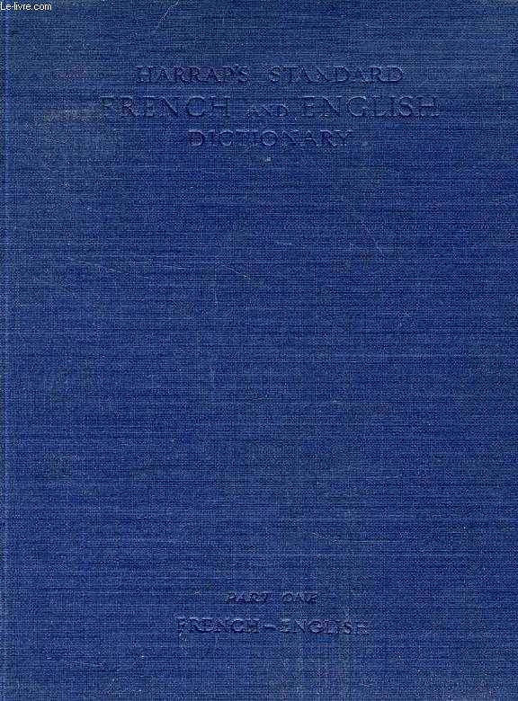 HARRAP'S STANDARD FRENCH AND ENGLISH DICTIONARY, 2 PARTS: PART ONE, FRENCH-ENGLISH, PAR TWO, ENGLISH-FRENCH