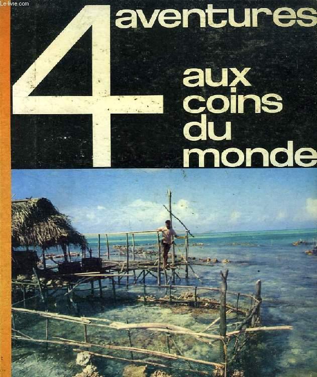 AVENTURES AUX 4 COINS DU MONDE