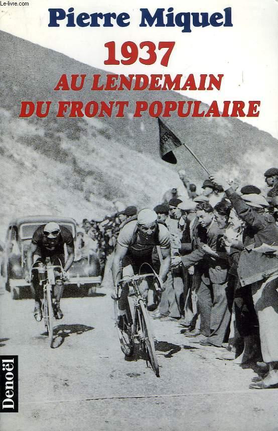 1937, AU LENDEMAIN DU FRONT POPULAIRE