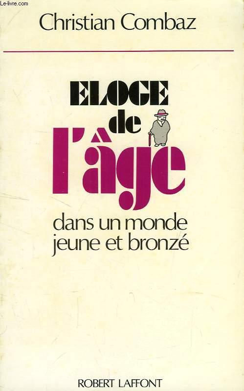 ELOGE DE L'AGE, DANS UN MONDE JEUNE ET BRONZE