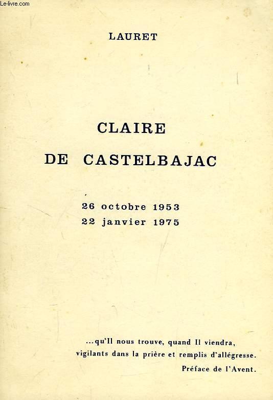 CLAIRE DE CASTELBAJAC, 26 OCTOBRE 1953 - 22 JANVIER 1975