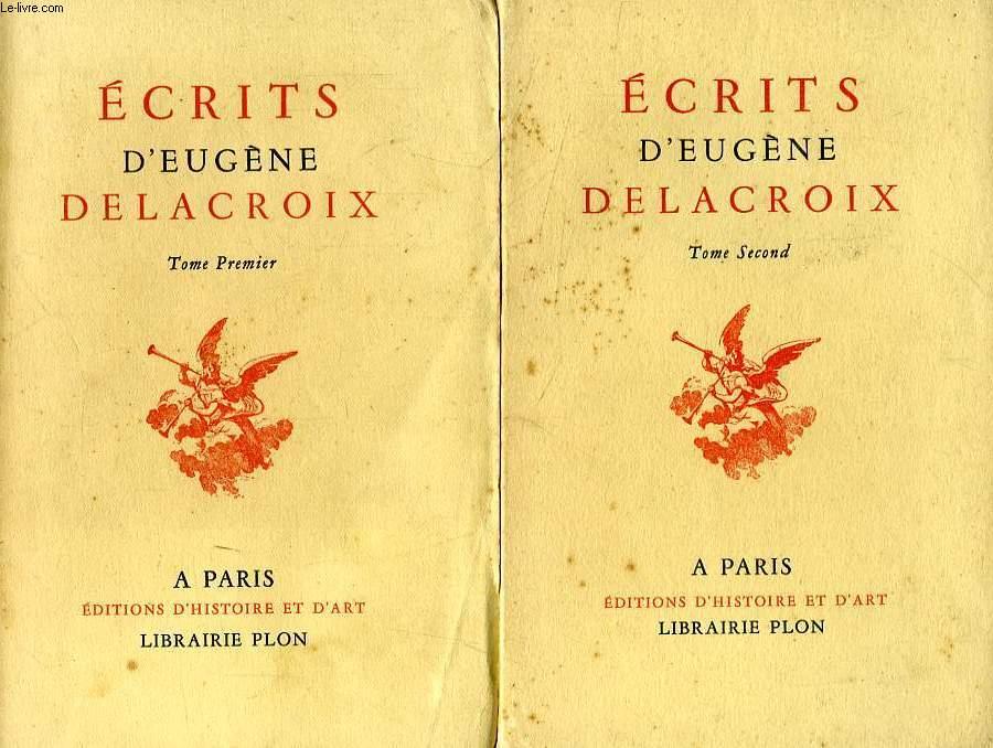 ECRITS D'EUGENE DELACROIX, 2 TOMES, EXTRAITS DU 'JOURNAL', DES 'LETTRES' ET DES OEUVRES LITTERAIRES