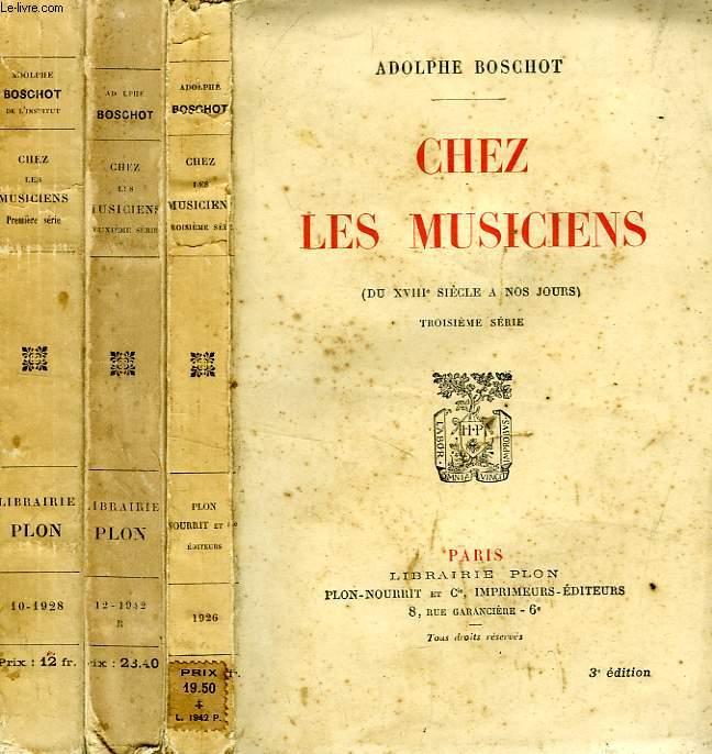 CHEZ LES MUSICIENS (DU XVIIIe SIECLE A NOS JOURS), 3 TOMES
