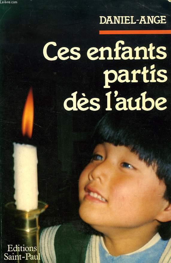 CES ENFANTS PARTIS DES L'AUBE