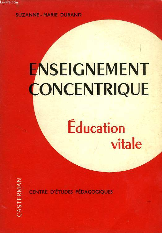 ENSEIGNEMENT CONCENTRIQUE, EDUCATION VITALE