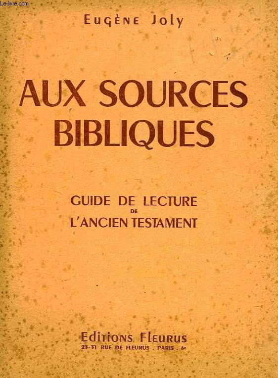 AUX SOURCES BIBLIQUES, GUIDE DE LECTURE DE L'ANCIEN TESTAMENT