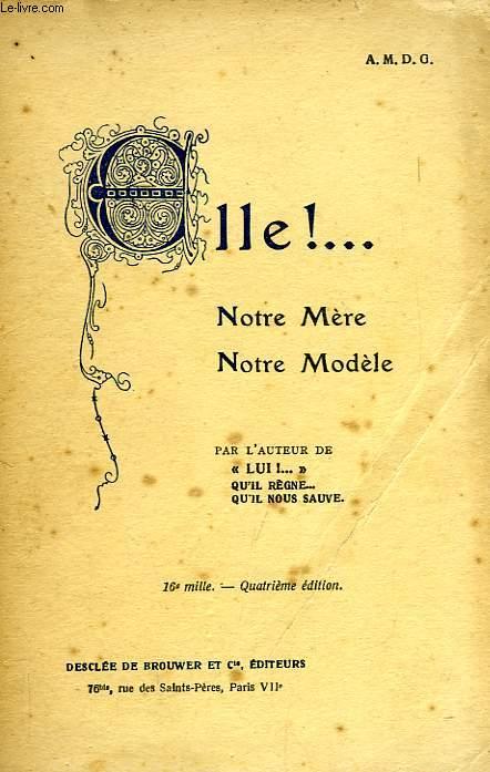 ELLE !..., NOTRE MERE, NOTRE MODELE