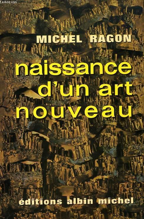 NAISSANCE D'UN ART NOUVEAU, TENDANCES ET TECHNIQUES DE L'ART ACTUEL