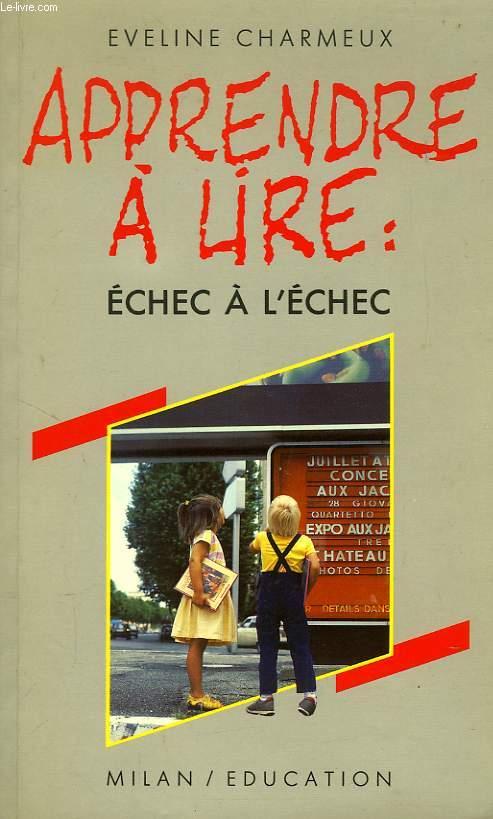 APPRENDRE A LIRE: ECHEC A L'ECHEC