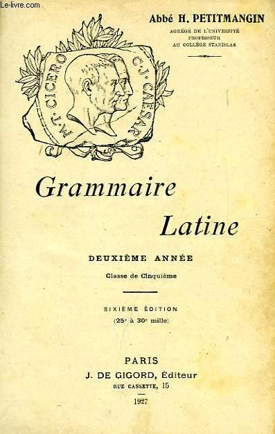 GRAMMAIRE LATINE, 2e ANNEE, CLASSE DE 5e
