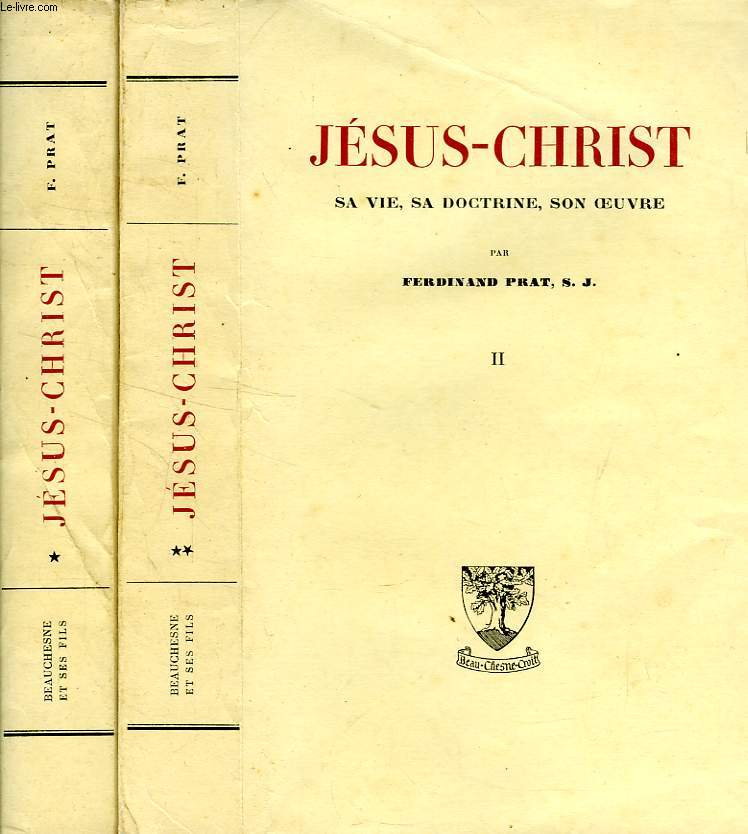 JESUS-CHRIST, SA VIE, SA DOCTRINE, SON OEUVRE, 2 TOMES