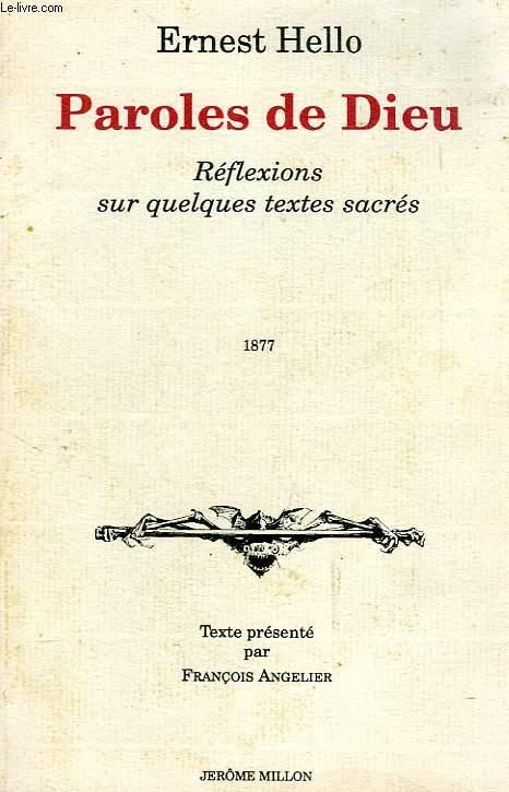 PAROLES DE DIEU, REFLEXIONS SUR QUELQUES TEXTES SACRES