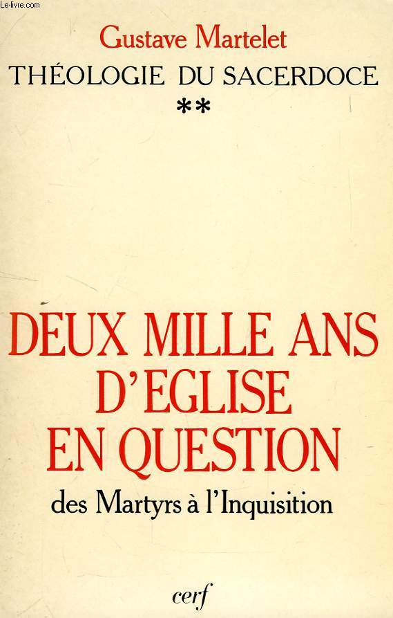 DEUX MILLE ANS D'EGLISE EN QUESTION, II. DES MARTYRS A L'INQUISITION