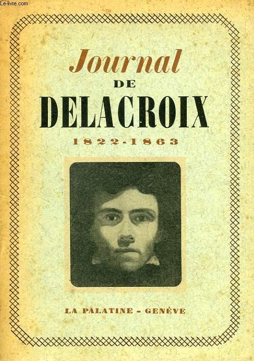 JOURNAL DE DELACROIX, 1822-1863