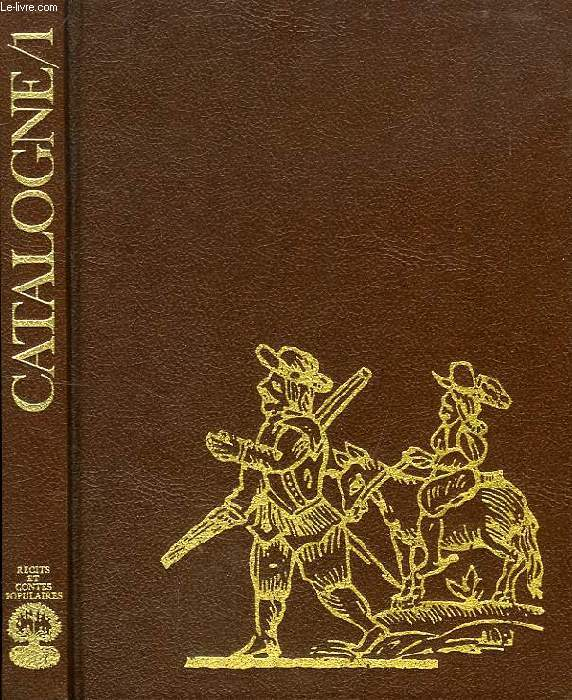 RECITS & CONTES POPULAIRES DE CATALOGNE, TOME 1