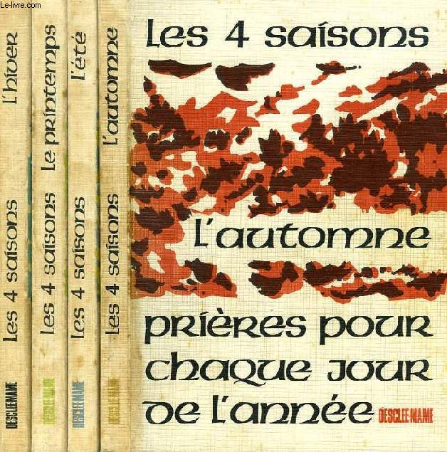 Les quatre saisons prieres pour chaque jour de l annee 4 tomes bourdeau francois - Saisons de l annee ...