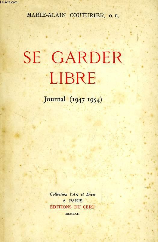 SE GARDER LIBRE, JOURNAL (1947-1954)