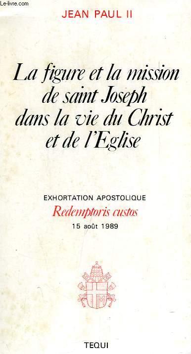 LA FIGURE ET LA MISSION DE SAINT JOSEPH DANS LA VIE DU CHRIST ET DE L'EGLISE